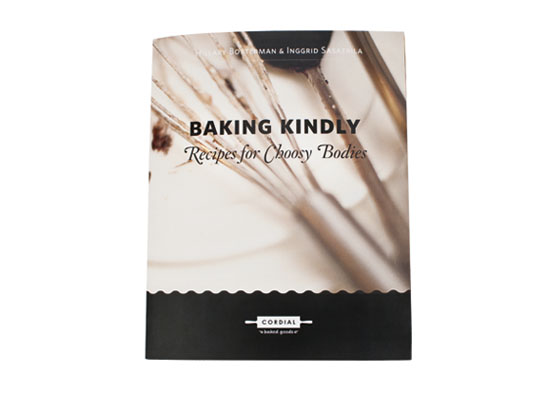 Baking Kindly: Baking for Choosy Bodies